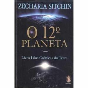 9788537006979 - 12º PLANETA, O: LIVRO I DAS CRÔNICAS DA TERRA - ZECHARIA SITCHIN