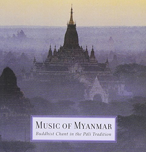 0013711421927 - MUSIC OF MYANMAR: BUDDHIST CHANT IN THE PALI TRADITION