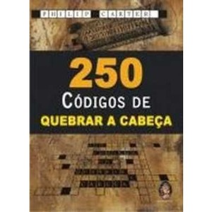 9788537002834 - 250 CÓDIGOS DE QUEBRAR A CABEÇA - PHILIP CARTER