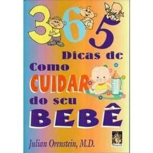 9788573745108 - 365 DICAS DE COMO CUIDAR DO SEU BEBÊ - ORENSTEIN, JULIAN (857374510X)