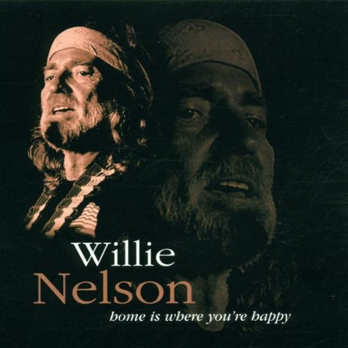 5706238309469 - NELSON WILLIE - HOME IS WHERE YOU'RE HAPPY
