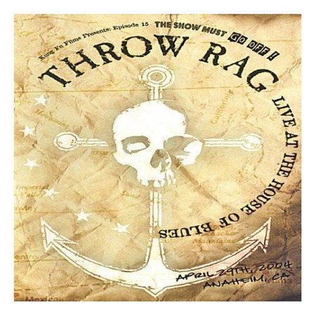 0610337883797 - THE SHOW MUST GO OFF!, VOL. 15: THROW RAG - LIVE AT THE HOUSE OF BLUES