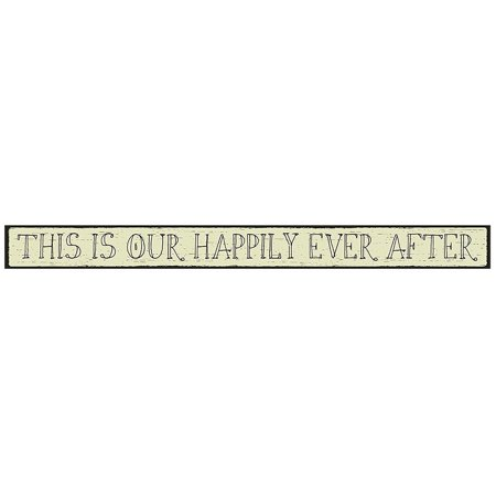 """0646743720081 - MY WORD THIS IS OUR HAPPILY EVER AFTER WOOD SIGN, 1.5 X 16"""""""