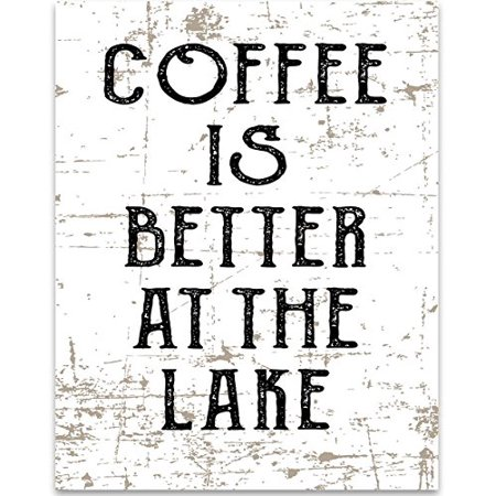 0695783391638 - COFFEE IS BETTER AT THE LAKE - 11X14 UNFRAMED TYPOGRAPHY ART PRINT - GREAT COFFEE SHOP OR CABIN SIGN