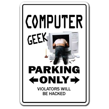 0703205380334 - COMPUTER GEEK NOVELTY ALUMINUM SIGN | INDOOR/OUTDOOR | FUNNY HOME DÉCOR FOR GARAGES, LIVING ROOMS, BEDROOM, OFFICES | SIGNMISSION LAPTOP GIFT GAG PROGRAMMER IT TECH SIGN WALL PLAQUE DECORATION