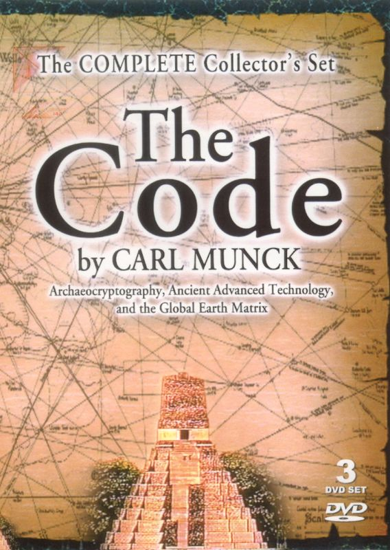 0709629905320 - THE CODE - ANCIENT ADVANCED TECHNOLOGY AND THE GLOBAL EARTH MATRIX - CARL MUNCK'S COMPLETE 4 PART SERIES