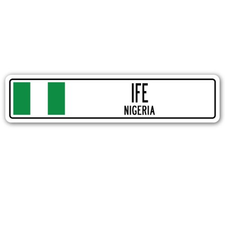 0724131220310 - IFE, NIGERIA STREET SIGN NIGERIAN FLAG CITY COUNTRY ROAD WALL GIFT