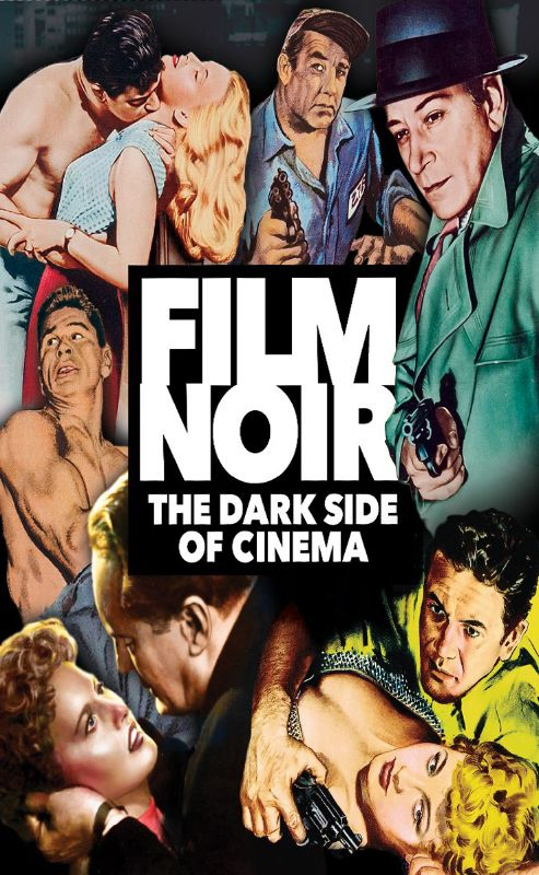 0738329203634 - FILM NOIR: THE DARK SIDE OF CINEMA (BIG HOUSE, U.S.A., A BULLET FOR JOEY, HE RAN ALL THE WAY, STORM FEAR, WITNESS TO MURDER) (5 DISCS)