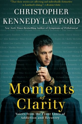9780061456220 - MOMENTS OF CLARITY : VOICES FROM THE FRONT LINES OF ADDICTION AND RECOVERY