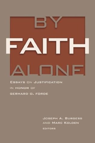 alone by essay faith forde gerhard honor in justification o Business Hours