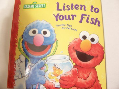 9781403778048 - SESAME STREET LISTEN TO YOUR FISH: TERRIFIC TIPS FOR PET CARE