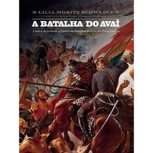 9788575429969 - A BATALHA DO AVAÍ - A BELEZA DA BARBÁRIE - LILIA MORITZ SCHWARCZ