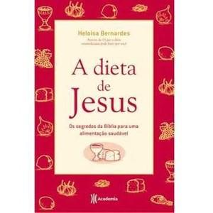 9788560096619 - A DIETA DE JESUS - HELOISA BERNARDES