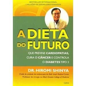 9788531610684 - A DIETA DO FUTURO - HIROMI SHINYA