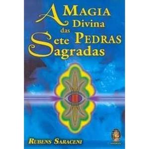 9788537003350 - A MAGIA DIVINA DAS SETE PEDRAS SAGRADAS - RUBENS SARACENI