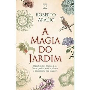 9788579602498 - A MAGIA DO JARDIM - ROBERTO ARAUJO