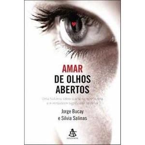 9788575425831 - AMAR DE OLHOS ABERTOS - JORGE BUCAY,SILVIA SALINAS