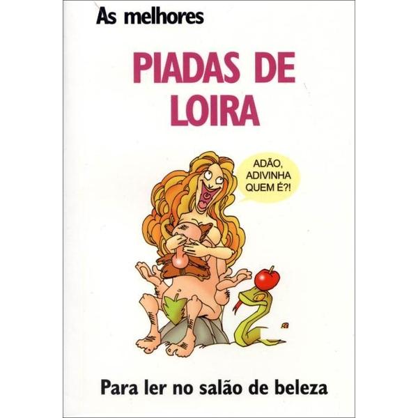 9788574784304 - AS MELHORES PIADAS DE LOIRA - PARA LER NO SALÃO DE BELEZA - LUÍS PIMENTEL