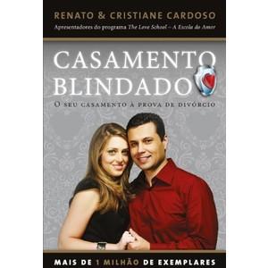 9788578600136 - CASAMENTO BLINDADO - O SEU CASAMENTO À PROVA DE DIVÓRCIO - RENATO CARDOSO, CRISTIANE CARDOSO