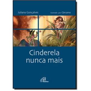 9788535631043 - CINDERELA NUNCA MAIS - JULIANA GONÇALVES