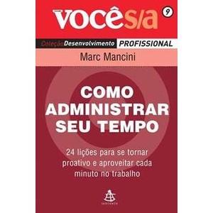 9788575423325 - COMO ADMINISTRAR O SEU TEMPO - MARC MANCINI