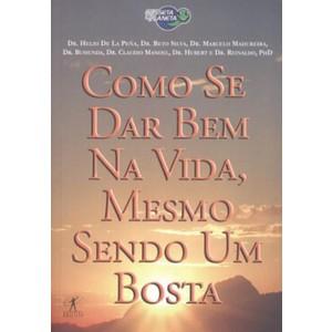 9788573027457 - COMO SE DAR BEM NA VIDA MESMO SENDO UM BOSTA - CASSETA & PLANETA