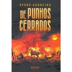 9788532518231 - DE PUNHOS CERRADOS - PEDRO BANDEIRA - PEDRO BANDEIRA