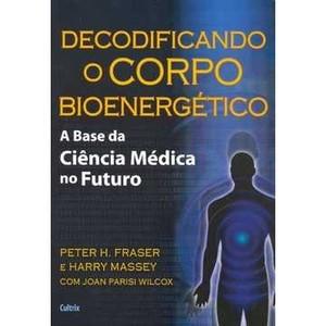 9788531610868 - DECODIFICANDO O CORPO BIOENERGÉTICO - HARRY MASSEY