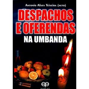 9788573291063 - DESPACHOS E OFERENDAS NA UMBANDA - ANTONIO ALVES TEIXEIRA NETO