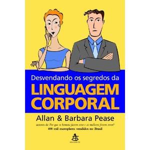 9788575421826 - DESVENDANDO OS SEGREDOS DA LINGUAGEM CORPORAL - ALLAN PEASE; BARBARA PEASE