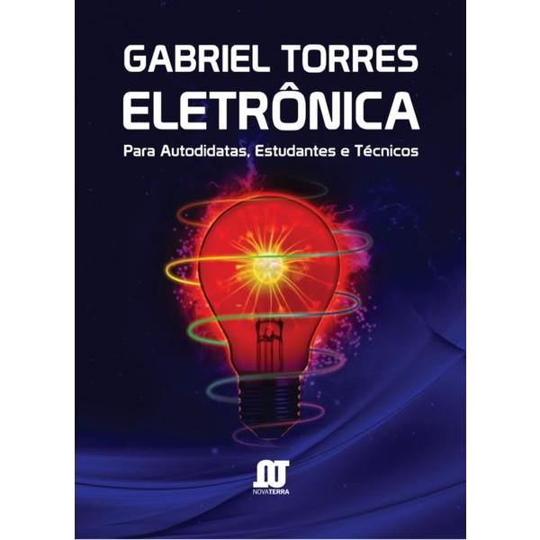 9788561893064 - ELETRÔNICA - PARA AUTODIDATAS, ESTUDANTES E TÉCNICOS - GABRIEL TORRES