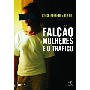 9788573028577 - FALCÃO - MULHERES E O TRÁFICO - CELSO ATHAYDE, MV BILL