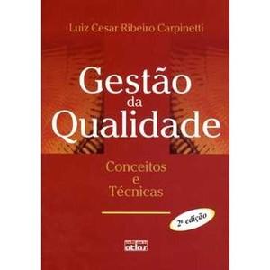 9788522469116 - GESTÃO DA QUALIDADE - CONCEITOS E TÉCNICAS - 2ª ED. - LUIZ CESAR RIBEIRO CARPINETTI