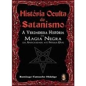 9788537003497 - LIVRO - HISTÓRIA OCULTA DO SATANISMO: A VERDADEIRA HISTÓRIA DA MAGIA NEGRA DA ANTIGUIDADE ATÉ NOSSOS DIAS