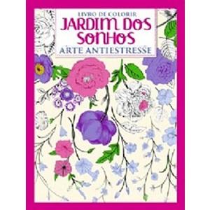 9788543208084 - JARDIM DOS SONHOS - ARTE ANTISTRESSE (EM PORTUGUES DO BRASIL) - ON LINE EDITORA