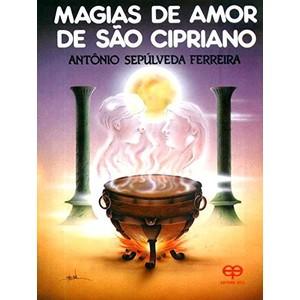 9788573290271 - MAGIAS DE AMOR DE SÃO CIPRIANO - ANTONIO SEPULVEDA FERREIRA