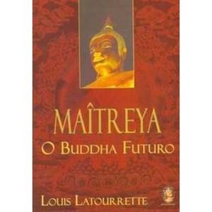 9788537002643 - MAÎTREYA - O BUDDHA FUTURO - SILVIA BRANCO SARZANA (853700264X)