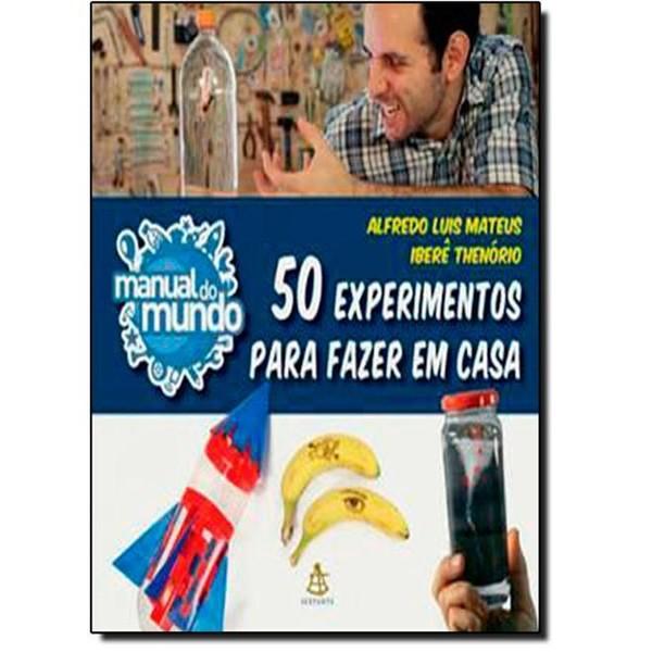 9788543101316 - MANUAL DO MUNDO: 50 EXPERIMENTOS PARA FAZER EM CASA - ALFREDO LUIS MATEUS (854310131X)