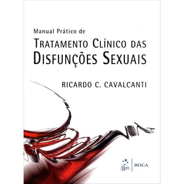 9788572889827 - MANUAL PRÁTICO DE TRATAMENTO CLÍNICO DAS DISFUNÇÕES SEXUAIS - RICARDO C. CAVALCANTI