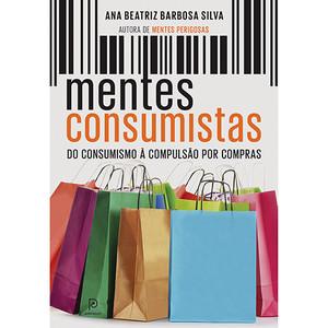 9788525057198 - MENTES CONSUMISTAS - ANA BEATRIZ BARBOSA SILVA