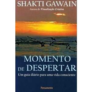 9788531516238 - MOMENTO DE DESPERTAR: GUIA DIÁRIO PARA UMA VIDA CONSCIENTE - SHAKTI GAWAIN