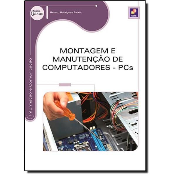 9788536506654 - MONTAGEM E MANUTENCAO DE COMPUTADORES - PCS - RENATO RODRIGUES PAIXAO