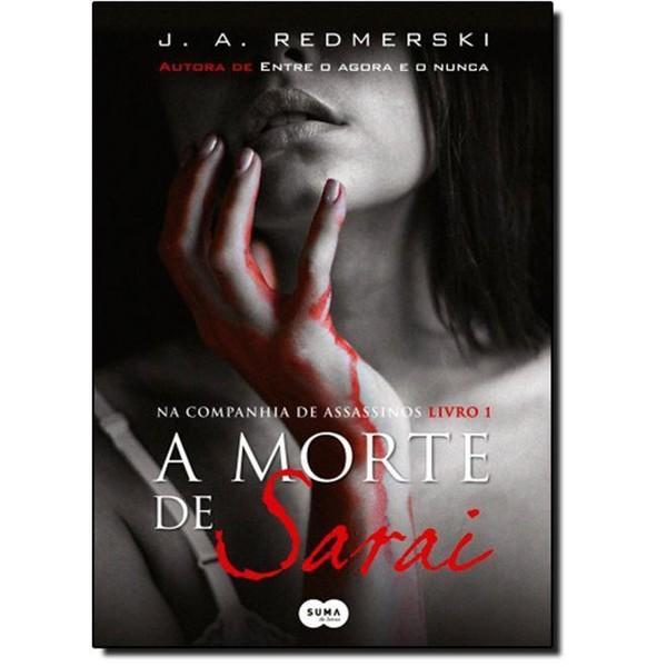 9788581052571 - MORTE DE SARAI, A - VOL.1 - SÉRIE NA COMPANHIA DE ASSASSINOS - J. A. REDMERSKI