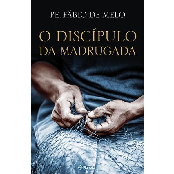 9788542201758 - O DISCÍPULO DA MADRUGADA - FÁBIO DE MELO