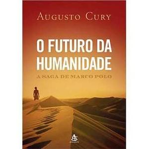 9788575421628 - O FUTURO DA HUMANIDADE - AUGUSTO CURY (857542162X)