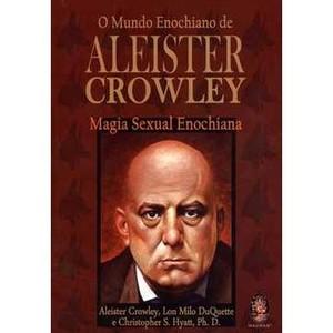 9788537006825 - LIVRO - O MUNDO ENOCHIANO DE ALEISTER CROWLEY: MAGIA SEXUAL ENOCHIANA