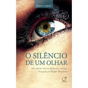 9788578131494 - O SILÊNCIO DE UM OLHAR - ELIANE MACARINI