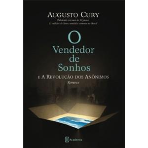 9788560096510 - O VENDEDOR DE SONHOS E A REVOLUÇÃO DOS ANÔNIMOS - AUGUSTO CURY