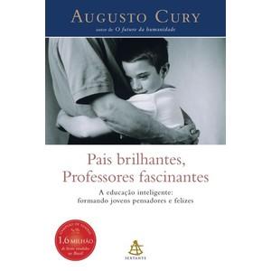9788575420850 - PAIS BRILHANTES, PROFESSORES FASCINANTES - AUGUSTO JORGE CURY