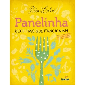9788539602773 - PANELINHA - RECEITAS QUE FUNCIONAM - 5ª ED. 2012 - RITA LOBO